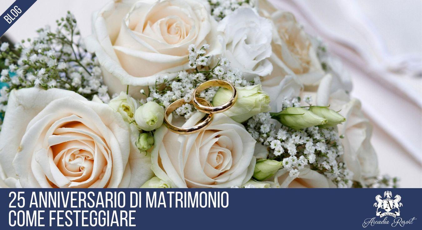 Festa Di Anniversario Di Matrimonio.25 Anniversario Di Matrimonio Come Festeggiare